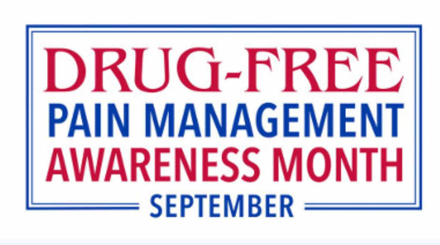 September is Drug-Free Pain Management Awareness Month.