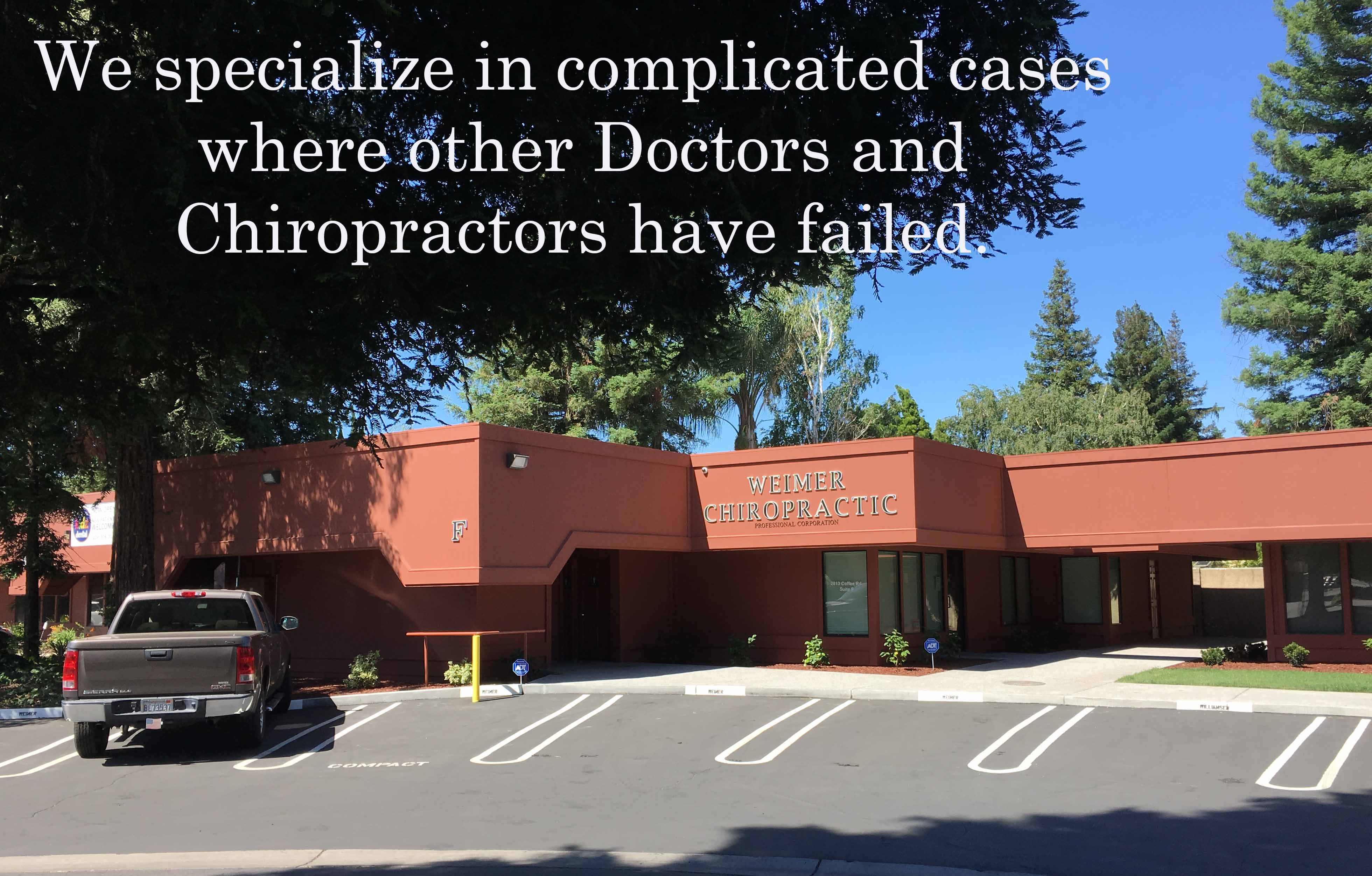 Our reviews often say Dr. Weimer is successful when others MD's and Chiropractors have failed.
